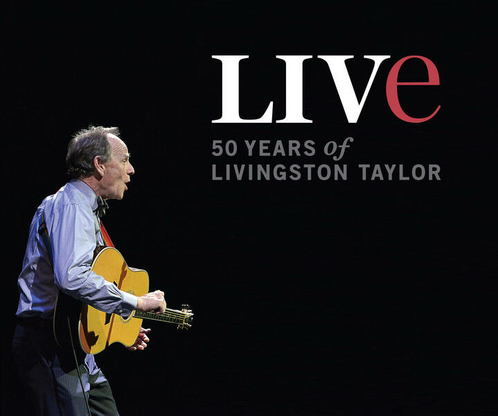 LIVe - 50 Years Of Livingston Taylor Live 5 CD Digital Download Only
