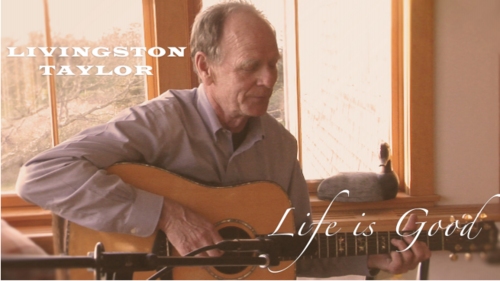 quotLivingston Taylor  Life Is Goodquot documentary