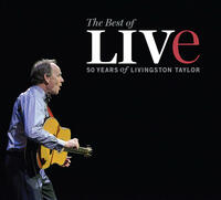 The Best Of LIVe  50 Years Of Livingston Taylor Live Preorder